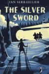 The Silver Sword by Ian Sarrailier